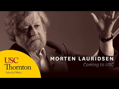 Morten Lauridsen: Coming to USC