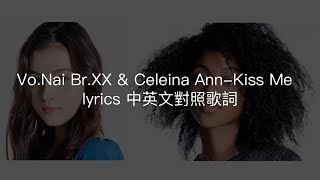Vo.Nai Br.XX & Celeina Ann-Kiss Me(Carole & Tuesday OP)lyrics 中英文對照歌詞