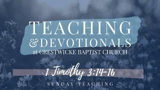 Madoc Baptist Church (January 10, 2021) 1 Timothy 3:14-16