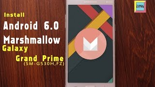 How To Update CM 13 Android M on Galaxy Grand Prime  SM G530H and SM G530FZ