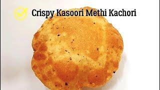 Kasoori Methi Kachori   Instant Methi Kachori   Best Poori Recipe