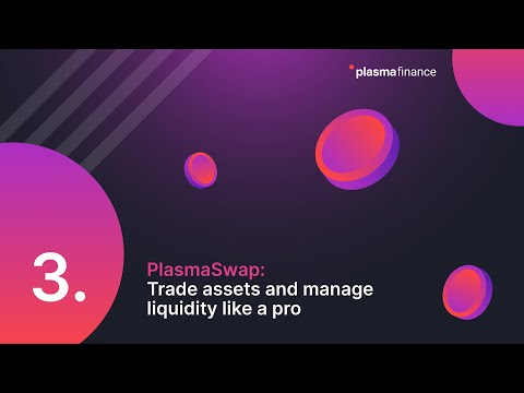 PlasmaSwap: Trade assets and manage liquidity like a pro