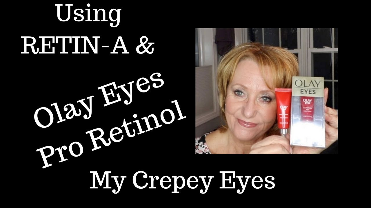 Retin A Olay Pro Retinol Eye Cream On My Mature Crepey Eyes