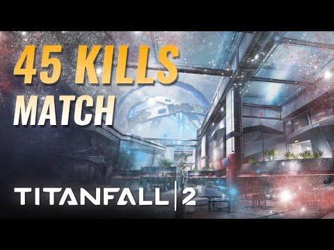 45 KILLS & un match dynamique - Titanfall 2