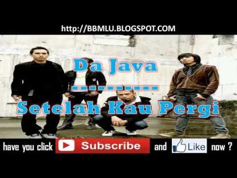 Da Java - Setelah Kau Pergi (LIRIK)   OFFICIAL LYRIC VIDEO @LIRIKMUSIK10