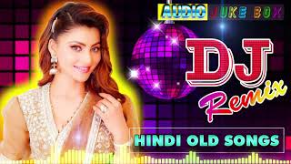 Old hindi DJ song❤Non Stop Hindi remix❤90' Hindi DJ Remix Songs❤old is Gold DJ