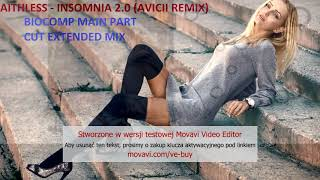 Faithless - Insomnia 2.0 (Avicii Remix BioComp Main Part Cut Edit) (Tommy-Pi Unofficial Video)