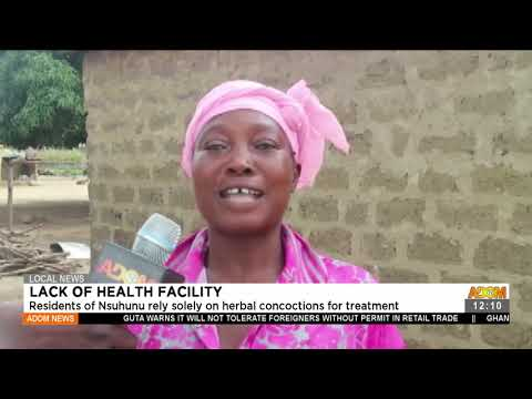 Residents of Nsuhunu rely solely on herbal concoctions for treatment - Premotobre Kasee (21-7-21)