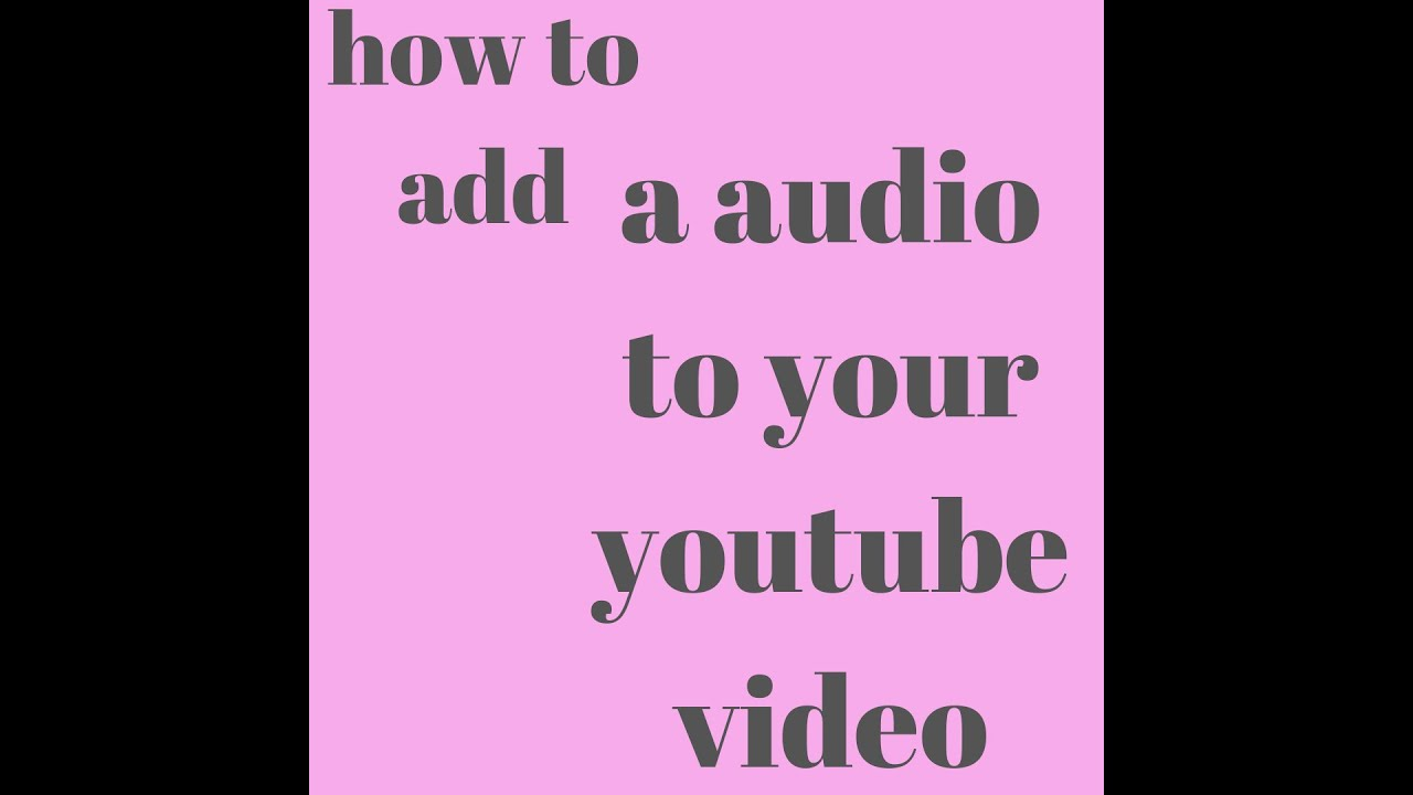 how to add a audio to your youtube video