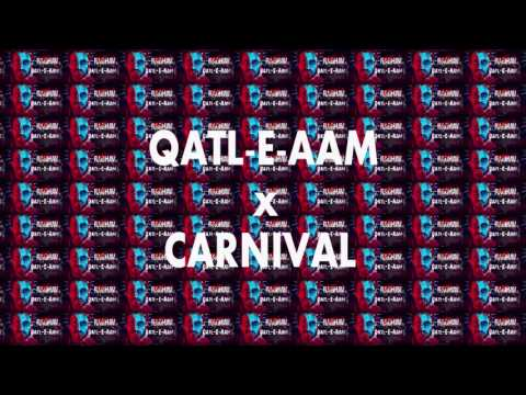 Qatl-E-Aam x Carnival (MoYaL & Quintino)