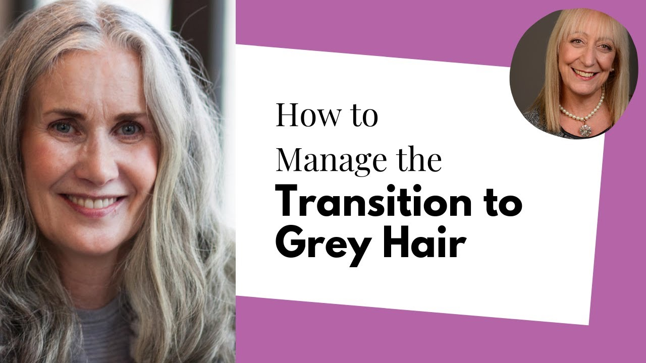 Going Grey Gracefully How To Manage The Transition To