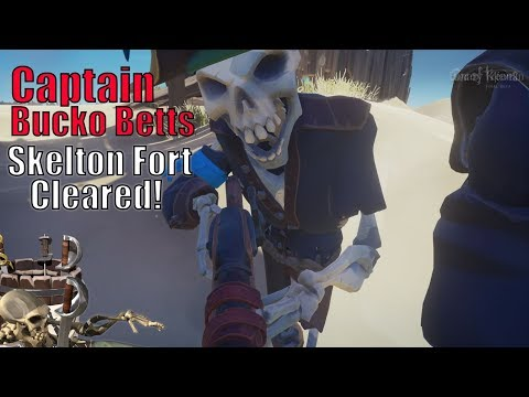 Captain Bucko Betts Skeleton Fort CLEARED!