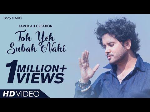 Toh Yeh Subah Nahi   Javed Ali Creation   Hindi Music Video 2018