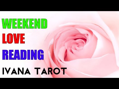 💘  Weekend Love Reading - Ivana Tarot