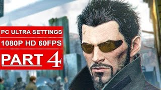 DEUS EX MANKIND DIVIDED Gameplay Walkthrough Part 4 [1080p HD 60FPS PC ULTRA] - No Commentary