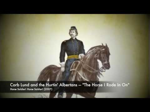 Corb Lund - The Horse I Rode In On