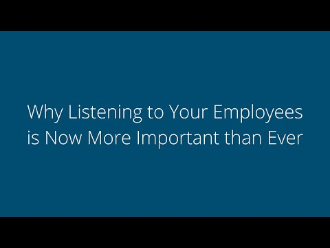 Why Listening to Your Employees is Now More Important Than Ever