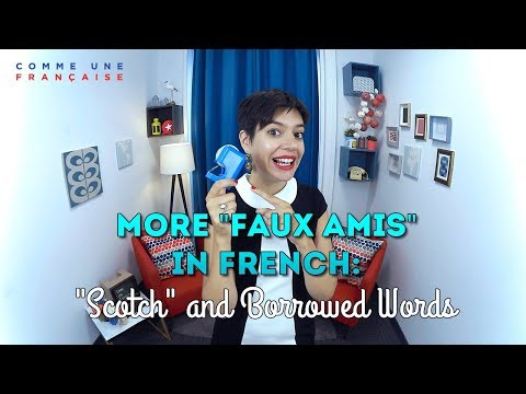 Top 7 English French Faux Amis or False Cognates You Need to Know