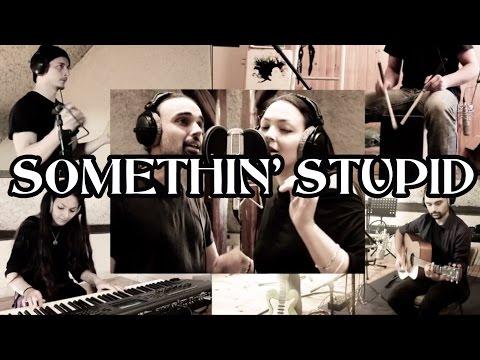Somethin' Stupid - NosyBay (Cover)