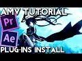 AMV Tutorial Plug-ins Install (Adobe Premiere Pro/After Effects)