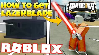 HOW TO GET THE *NEW* LAZERBLADE, FULL TUTORIAL!! | ⚡ Mad City ⚡ (ROBLOX)