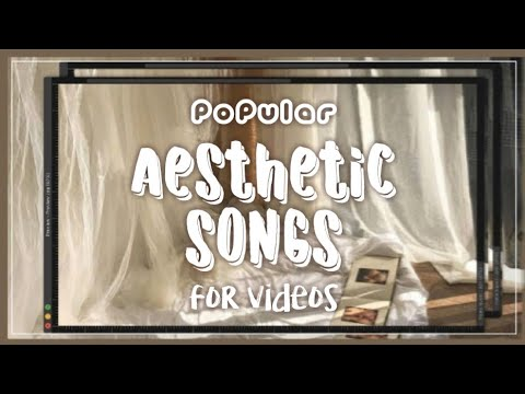 Aesthetic Songs for intro,outro or background music NO COPY RIGHT | Cha Valencia