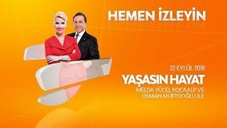 Osman Müftüoğlu ile Yaşasın Hayat 22 Eylül 2018