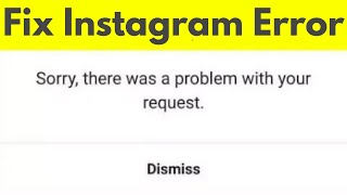 How to fix Sorry there was a problem with your request error in Instagram