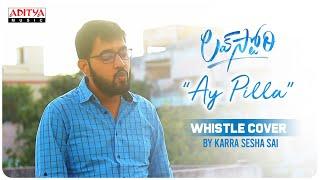 #AyPilla Whistle Cover Song By Karra Sesha Sai   Love Story Songs   Naga Chaitanya, Sai Pallavi