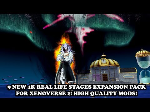 NEW 9 STAGES (REAL LIFE 4K) IN XENOVERSE 2 (EXPANSION PACK)! Dragon Ball Xenoverse 2 Mods |