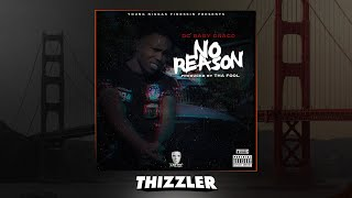 DC Baby Draco - No Reason (Prod. ThaFool) [Thizzler.com Exclusive]