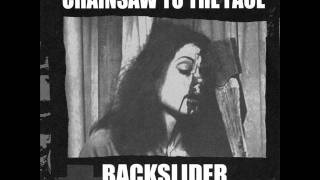CHAINSAW TO THE FACE//BACKSLIDER Split EP