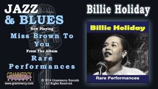 Billie Holiday - Miss Brown To You