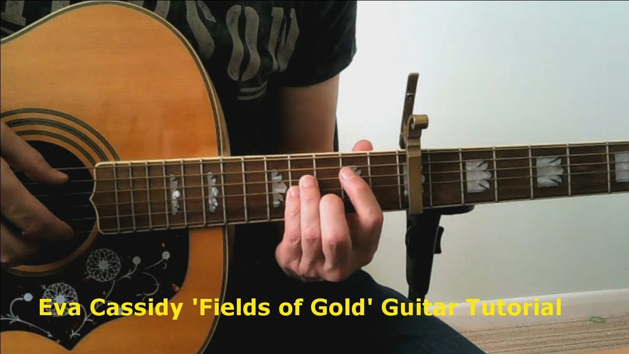 Eva Cassidy Fields Of Gold Guitar Tutorial Wtab Youtube