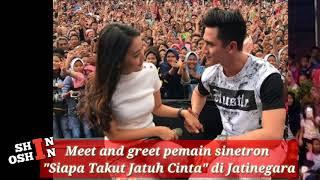 Siapa Takut Jatuh Cinta, Full Meet And Greet di Jatinegara