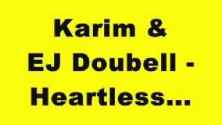 Karim & EJ Doubell - Heartless...