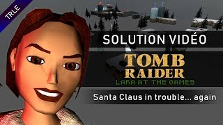 [TRLE] Lara At The Games (2009) - #01 - Santa Claus In Trouble...Again