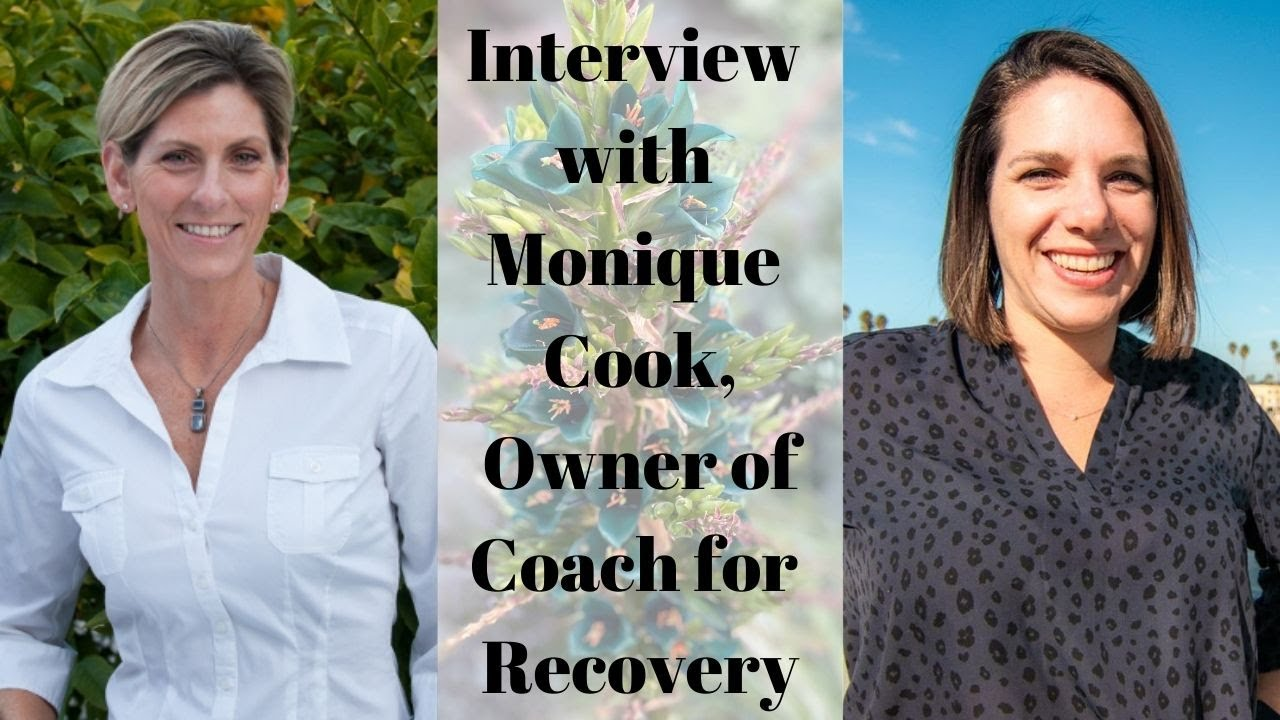 Interview with Monique Cook, Owner of Coach for Recovery