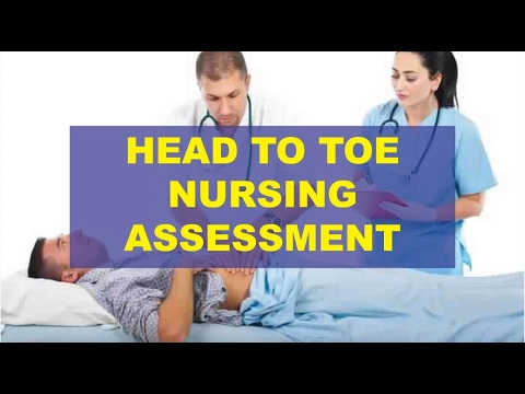 PHYSICAL NURSING HEALTH ASSESSMENT AND EXAMINATION HEAD TO TOE