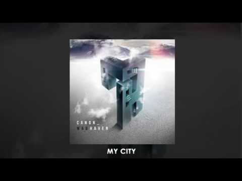 Canon - My City [Official Audio]
