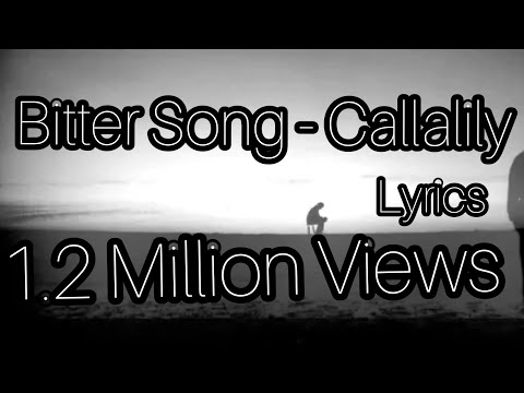 Bitter Song (LYRICS) - Callalily ft. Maychelle Baay of Moonstar88