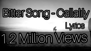 Repeat youtube video Bitter Song (LYRICS) - Callalily ft. Maychelle Baay of Moonstar88