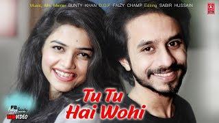 TuTu Hai Wohi | Faizy Bunty Rendition | Best Cover 2019