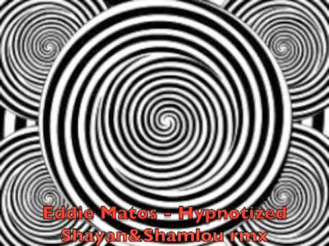 Eddie Matos HypnotizedShayan&Shamlou rmx