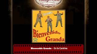 Bienvenido Granda – En la Cantina (Perlas Cubanas)