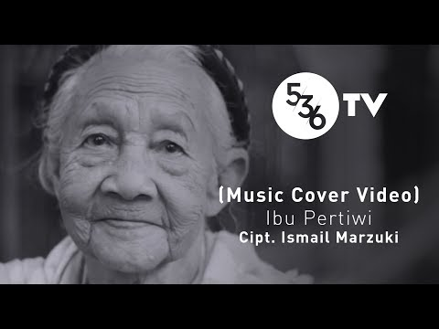 536TV -  Ibu Pertiwi Cipt. Ismail Marzuki (Music Cover Video)