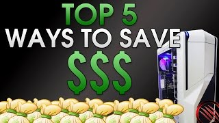 Top 5 Simple Ways To Save Money When Building A Gaming PC | Tips for Noobs