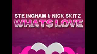 Ste Ingham & Nick Skitz - Whats Love (Kandy Man Remix Edit)