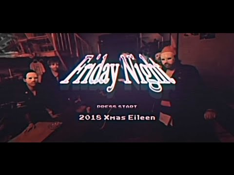 Xmas Eileen - Friday Night | Official Music Video