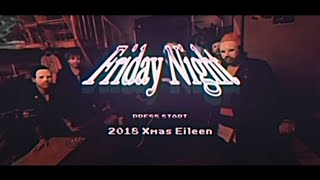 Xmas Eileen - Friday Night(YouTube ver.)